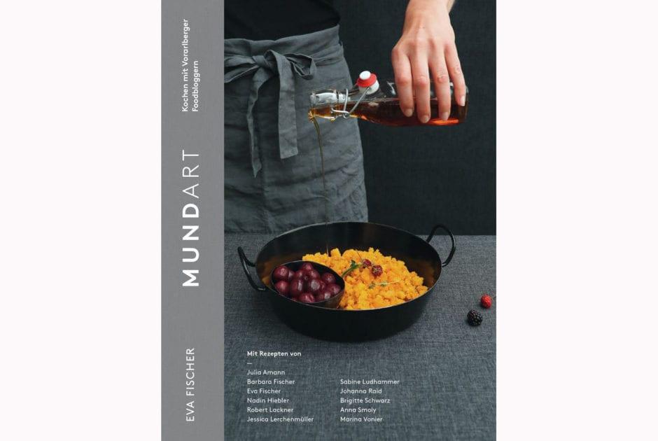 Eva Fischer: MundART - Kochen mit Vorarlberger Foodbloggern © Edition V