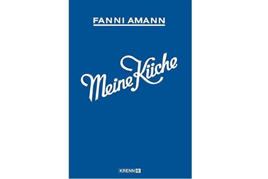 Fanni Amann: Meine Küche © Hubert Krenn Verlag