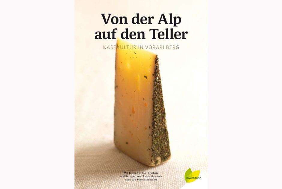Kurt Bracharz: Von der Alp auf den Teller © Löwenzahn Verlag